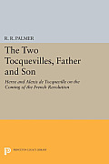 The Two Tocquevilles, Father and Son: Herve and Alexis de Tocqueville on the Coming of the French Revolution