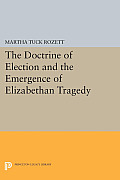 The Doctrine of Election and the Emergence of Elizabethan Tragedy