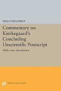 Commentary on Kierkegaard's Concluding Unscientific PostScript: With a New Introduction