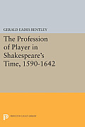 The Profession of Player in Shakespeare's Time, 1590-1642