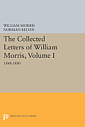 The Collected Letters of William Morris, Volume I: 1848-1880