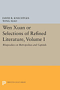 Wen Xuan or Selections of Refined Literature, Volume I: Rhapsodies on Metropolises and Capitals
