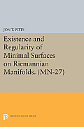 Existence and Regularity of Minimal Surfaces on Riemannian Manifolds. (MN-27):