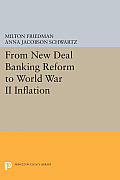 From New Deal Banking Reform to World War II Inflation
