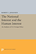 The National Interest and the Human Interest: An Analysis of U.S. Foreign Policy