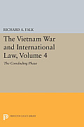 The Vietnam War and International Law, Volume 4: The Concluding Phase