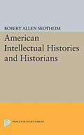 American Intellectual Histories and Historians