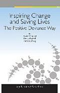 Inspiring Change and Saving Lives: The Positive Deviance Way