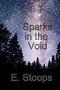 Sparks in the Void