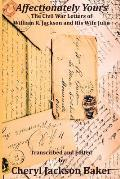 Affectionately Yours: The Civil War Letters of William R. Jackson and His Wife Julia