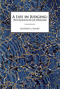 Life in Judging Ted Goodwin of Oregon