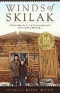 Winds of Skilak A Tale of True Grit True Love & Survival in the Alaskan Wilderness