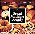 Better Homes & Gardens More Bread Machine Bounty