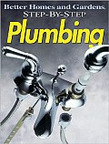Better Homes & Gardens Step By Step Plumbing