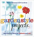 Garden Style Projects: Decorating Ideas for Indoors & Out