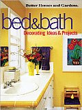 Better Homes and Gardens Bed & Bath: Decorating Ideas & Projects (Better Homes & Gardens)