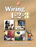 Wiring 1-2-3: Install, Upgrade, Repair, and Maintain Your Home's Electrical System (Home Depot ... 1-2-3)