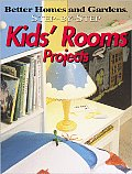 Better Homes and Gardens Step-By-Step Kids' Rooms Projects (Better Homes & Gardens Step-By-Step)