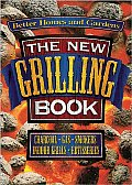 Better Homes & Gardens The New Grilling Book