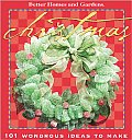 Better Homes and Gardens Christmas: 101 Wondrous Ideas to Make (Better Homes & Gardens)