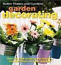 Better Homes and Gardens Garden Decorating (Better Homes & Gardens)