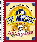 Better Homes & Gardens 500 Five Ingredient Recipes