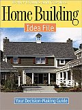 Home Building Idea File: Your Decision-Making Guide (Better Homes and Gardens)