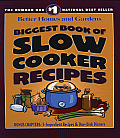 Better Homes & Gardens Biggest Book Of Slow Cooker Recipes