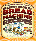 Biggest Book of Bread Machine Recipes (Better Homes &amp; Gardens) Cover