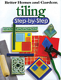 Tiling Step-By-Step (Better Homes & Gardens Step-By-Step)