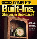 Complete Built-Ins, Shelves &amp; Bookcases (Stanley Complete Projects Made Easy) Cover