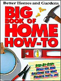 Big Book of Home How-To (Better Homes & Gardens)