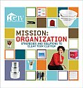 HGTV Mission: Organization: Strategies and Solutions to Clear Your Clutter