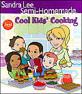 Sandra Lee Semi Homemade Cool Kids Cooking