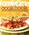 Family Circle Cookbook: The Ultimate Recipe Collection for Busy Families