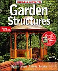 Garden Structures (Ideas & How-To)