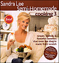 Sandra Lee Semi-Homemade Cooking 3 (Sandra Lee Semi Homemade)