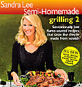 Sandra Lee Semi-Homemade Grilling 2 (Sandra Lee Semi Homemade)