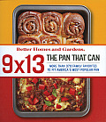 Better Homes and Gardens 9 X 13 the Pan That Can: More Than 370 Family Favorites to Fit America's Most Popular Pan (Better Homes & Gardens)