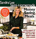 Sandra Lee Semi-Homemade Money Saving Meals (Sandra Lee Semi Homemade)