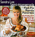 Sandra Lee Semi-Homemade Fast-Fix Family Favorites (Sandra Lee Semi Homemade)