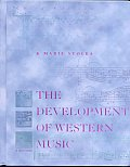 Development Of Western Music A History 3rd Edition