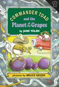 Commander Toad & The Planet Of The Grapes by Jane Yolen