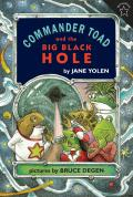 Commander Toad & The Big Black Hole (Break-Of-Day Book) by Jane Yolen