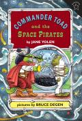 Commander Toad & The Space Pirates (Commander Toad Paperstars) by Jane Yolen