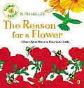 Reason for a Flower