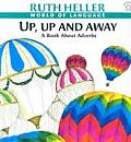 Up Up & Away A Book About Adverbs