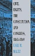 Civil Rights, the Constitution, and Congress, 1863-1869