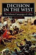 Decision in the West: The Atlanta Campaign of 1864 (Modern War Studies)