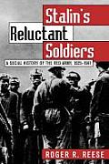 Stalin's Reluctant Soldier: A Social History of the Red Army, 1925-1941 (Modern War Studies)